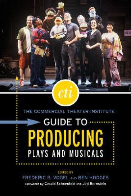 The Commercial Theater Institute Guide to Producing Plays and... by Frederic B. Vogel