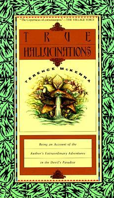 True Hallucinations by Terence McKenna