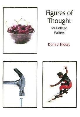Figures of Thought for College Writers  by  Dona J. Hickey
