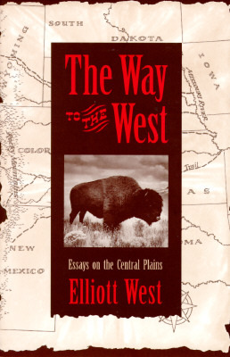 The Way to the West: Essays on the Central Plains (Calvin P. Horn Lectures in Western History and Culture)