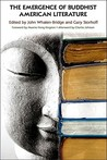 The Emergence Of Buddhist American Literature