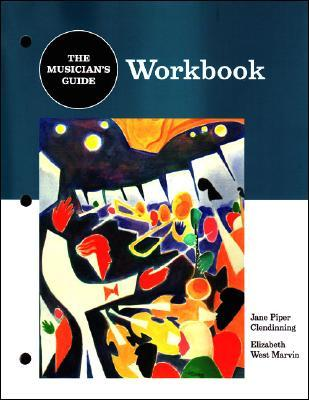The Musician's Guide To Theory And Analysis: Workbook