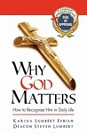 Why God Matters: How to Recognize Him in Daily Life