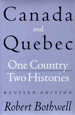 Canada and Quebec: One Country, Two Histories