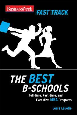 Business Week Fast Track: The Best B Schools (Businessweek Fast Track Guides)
