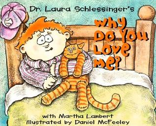 Why Do You Love Me? by Laura C. Schlessinger