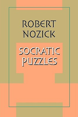 Socratic Puzzles by Robert Nozick