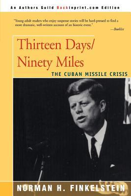 Thirteen Days/Ninety Miles: The Cuban Missile Crisis