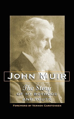 The Story of My Boyhood and Youth by John Muir