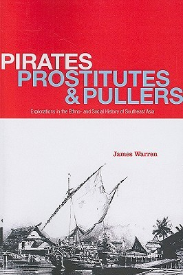 Pirates, Prostitutes and Pullers by James Warren