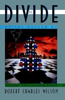 The Divide by Robert Charles Wilson