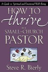 How to Thrive as a Small-Church Pastor: A Guide to Spiritual and Emotional Well-Being