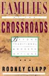 Families at the Crossroads: Beyond Tradition & Modern Options