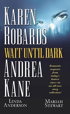 Wait Until Dark by Karen Robards