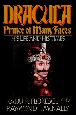 Dracula, Prince of Many Faces by Radu Florescu
