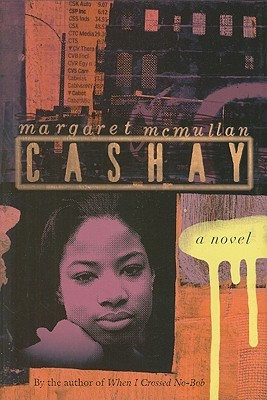 Cashay by Margaret McMullan