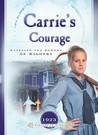 Carrie's Courage: Battling the Forces of Bigotry