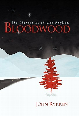 Bloodwood: The Chronicles of Max Mayhem