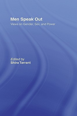 Men Speak Out by Shira Tarrant