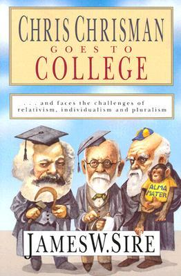 Chris Chrisman Goes to College by James W. Sire