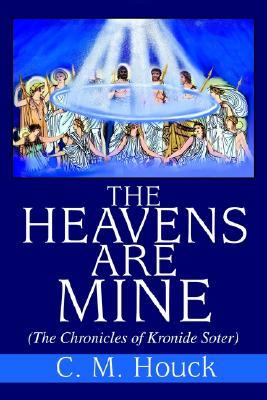 The Heavens Are Mine: (The Chronicles of Kronide Soter)