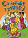 Campfire Mallory by Laurie B. Friedman