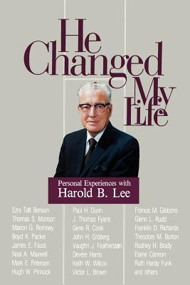 He Changed My Life by L. Brent Goates