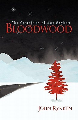 Bloodwood (Chronicles of Max Mayhem, #1)