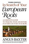 In Search of Your European Roots: A Complete Guide to Tracing Your Ancestors in Every Country in Europe