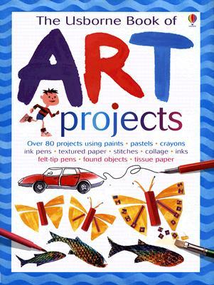 The Usborne Book of Art Projects by Fiona Watt