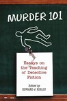 Murder 101: Essays on the Teaching of Detective Fiction
