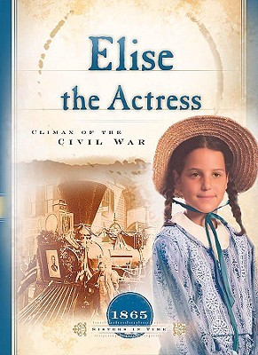 Elise the Actress: Climax of the Civil War