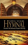 Open Your Hymnal: Devotions That Harmonize Scripture with Song How Our Favorite Hymns Reveal God's Amazing Grace Through Hymn Story Devotions