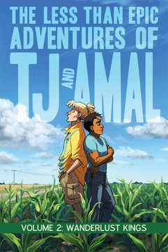 Download The Less Than Epic Adventures of TJ and Amal Volume 2: Wanderlust Kings (The Less Than Epic Adventures of TJ and Amal #2) PDF by E.K. Weaver
