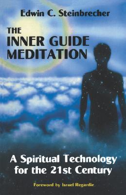 Inner Guide Meditation: A Spiritual Technology for the 21st Century