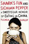 Shark's Fin and Sichuan Pepper: A Sweet-Sour Memoir of Eating in China