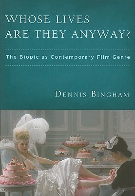 Whose Lives Are They Anyway? by Dennis Bingham