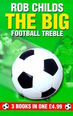 The Big Football Treble by Rob Childs