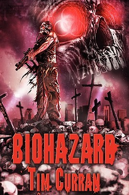 Biohazard by Tim Curran