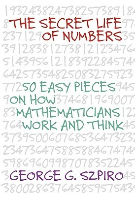 The Secret Life of Numbers by George G. Szpiro