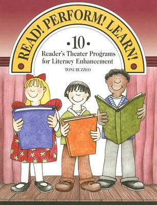Read! Perform! Learn!: 10 Reader's Theater Programs for Literacy Enhancement