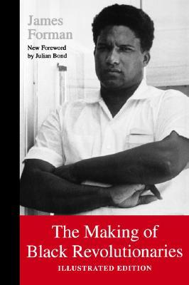 The Making of Black Revolutionaries by James Forman