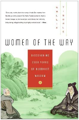 Women of the Way: Discovering 2500 Years of Buddhist Wisdom