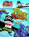 Pirate Palooza (Stone Rabbit, #2)