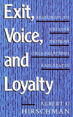 Exit, Voice, and Loyalty by Albert O. Hirschman
