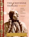 Cheyenne Indians: Their History and Lifeways, Edited and Illustrated (Library of Perennial Philosophy)