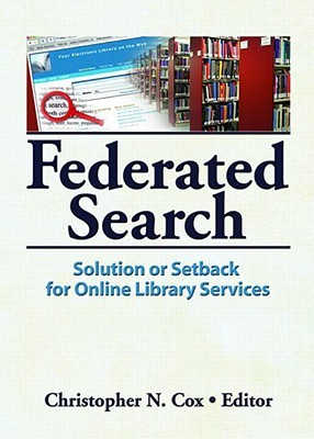 Federated Search: Solution or Setback for Online Library Services