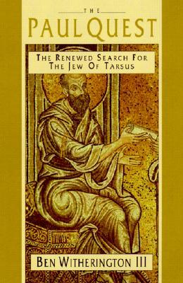 The Paul Quest by Ben Witherington III