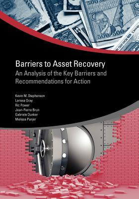 Barriers to Asset Recovery: An Analysis of the Key Barriers and Recommendations for Action
