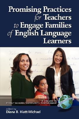 Promising Practices for Teachers to Engage Familiesof English Language Learners (PB)